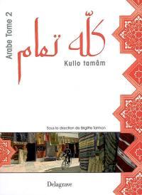 Kullo tamâm = Tout va bien : arabe. Volume 2