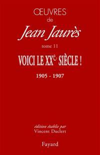 Oeuvres de Jean Jaurès. Volume 11, Voici le XXe siècle !