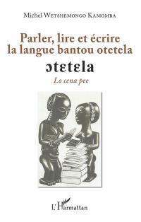 Parler, lire et écrire la langue bantou otetela