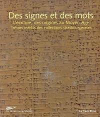 Des signes et des mots, l'écriture, des origines au Moyen Age