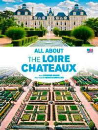 All about the Loire châteaux