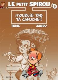 Le petit Spirou. Volume 6, N'oublie pas ta capuche