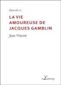 La vie amoureuse de Jacques Gamblin