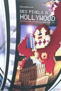 Des pixels à Hollywood