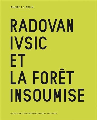 Radovan Ivsic et la forêt insoumise