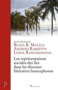 Les représentations sociales des îles dans les discours littéraires francophones