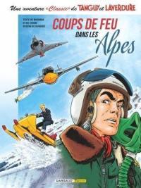 Une aventure classic de Tanguy et Laverdure. Volume 3, Coups de feu dans les Alpes