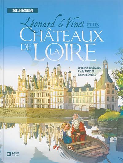 Zoé & Bonbon. Léonard de Vinci et les châteaux de la Loire