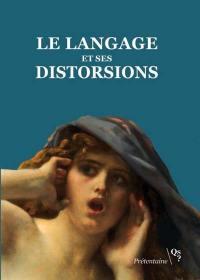 Le langage et ses distorsions
