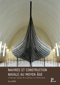 Navires et construction navale au Moyen Age