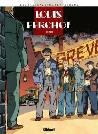 Louis Ferchot. Volume 1, L'usine