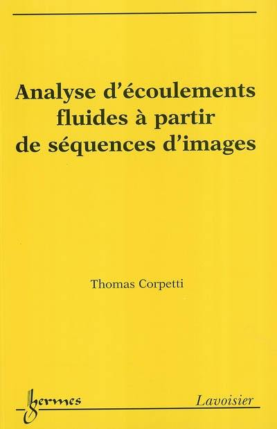 Analyse d'écoulements fluides à partir de séquences d'images