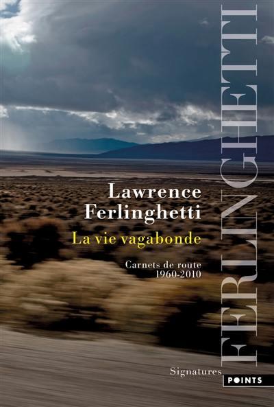 La vie vagabonde : carnets de route, 1960-2010