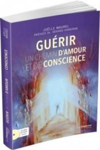 Guérir, un chemin d'amour et de conscience