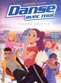 Danse avec moi. Volume 2, Second souffle