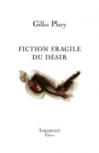 Fiction fragile du désir