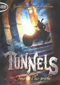 Tunnels. Vol. 4. Plus proche