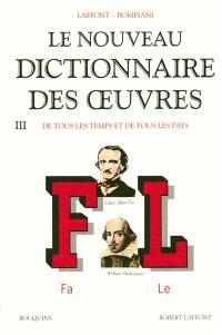Le nouveau dictionnaire des oeuvres de tous les temps et de tous les pays. Volume 3, Fa-Le