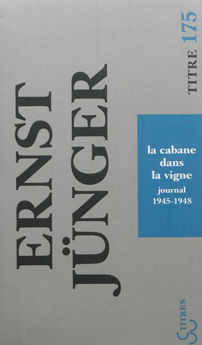 La cabane dans la vigne : journal, 1945-1948