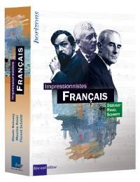 Les impressionnistes français : Debussy, Ravel, Schmitt