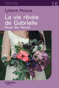 La vie rêvée de Gabrielle