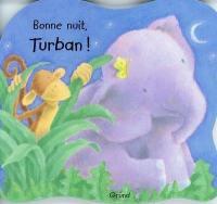 Bonne nuit, Turban !
