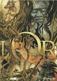 L'or. Volume 3, Lilo ou Le jaguar