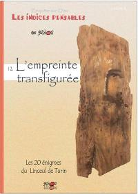 Enquête sur Dieu. Volume 12, L'empreinte transfigurée