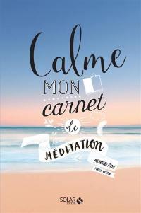 Calme : mon carnet de méditation
