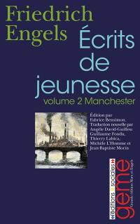 Ecrits de jeunesse. Volume 2, Manchester