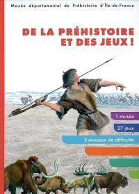 De la préhistoire et des jeux !