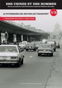 Des usines et des hommes. n° 8, Le patrimoine des moyens de transport (2)