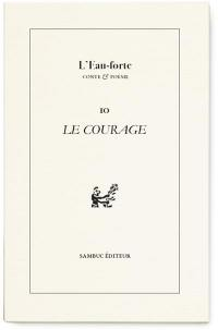 L'eau-forte : conte & poésie. n° 10, Le courage