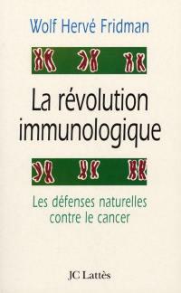 La révolution immunologique
