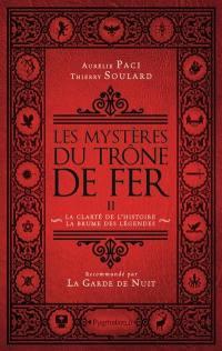 Les mystères du Trône de fer. Volume 2, La clarté de l'histoire, la brume des légendes