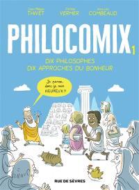 Philocomix. Volume 1, Dix philosophes, dix approches du bonheur