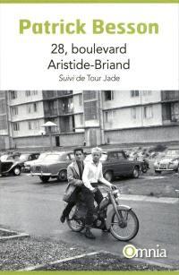 28, boulevard Aristide-Briand; Suivi de Tour Jade