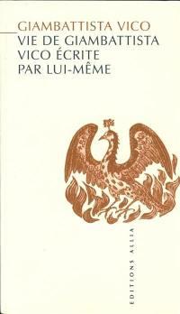Vie de Giambattista Vico écrite par lui-même