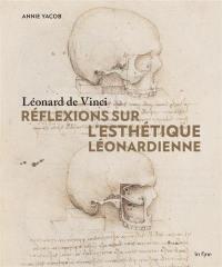 Léonard de Vinci, réflexions sur l'esthétique léonardienne