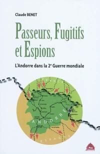 Passeurs, fugitifs et espions : l'Andorre dans la Deuxième Guerre mondiale