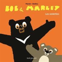 Bob & Marley, Les vedettes
