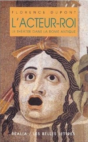 L'acteur-roi ou le Théâtre dans la Rome antique