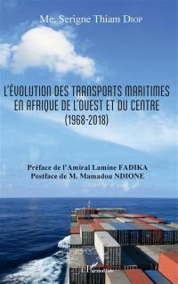 L'évolution des transports maritimes en Afrique de l'Ouest et du Centre (1968-2018)