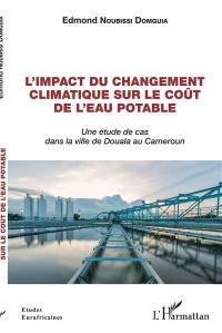 L'impact du changement climatique sur le coût de l'eau potable