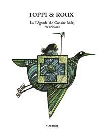 La légende de Conaire Mor, roi d'Irlande