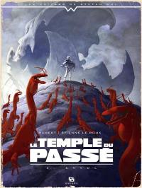 Le temple du passé. Volume 2, Envol