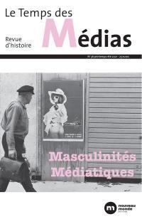Temps des médias (Le). n° 36, Masculinités médiatiques