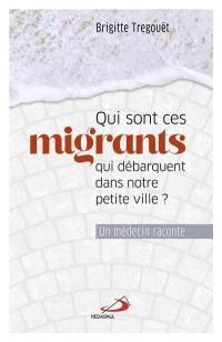Qui sont ces migrants qui débarquent dans notre petite ville ?