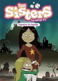 Les sisters. Volume 27, Frayeurs en famille