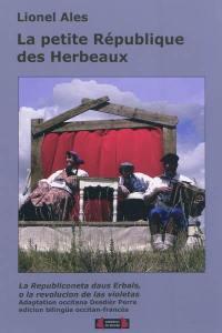 La petite République des Herbeaux ou La révolution des violettes = La Republiconeta daus Erbals o La revolucion de las violetas